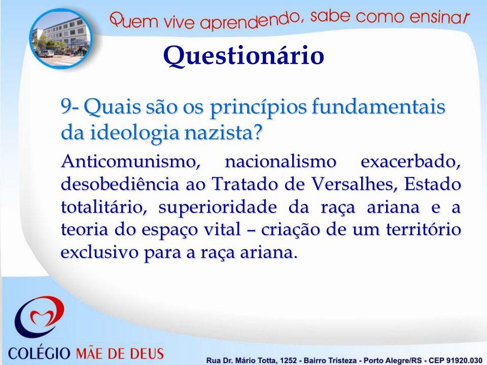 Questionário 9- Quais são os princípios fundamentais da ideologia nazista