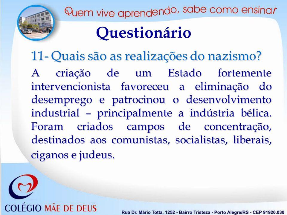 Questionário 11- Quais são as realizações do nazismo