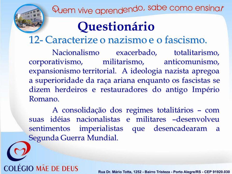 Questionário 12- Caracterize o nazismo e o fascismo.