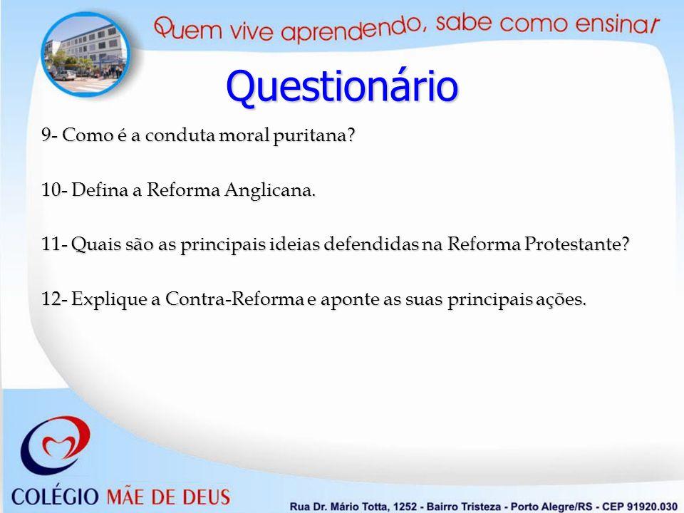 Questionário 9- Como é a conduta moral puritana