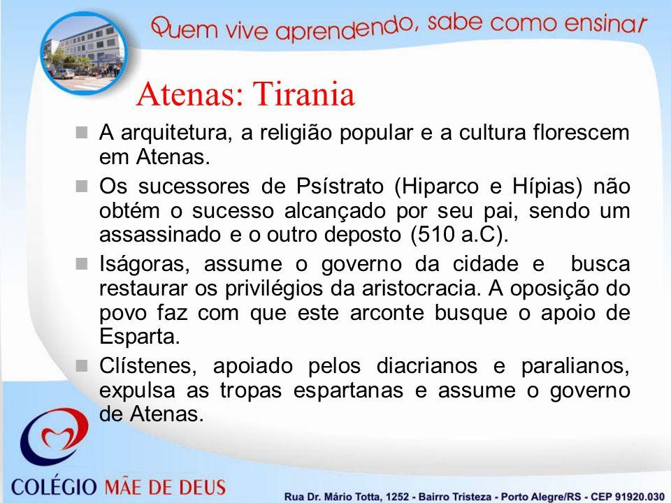 Atenas: Tirania A arquitetura, a religião popular e a cultura florescem em Atenas.