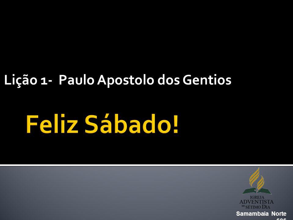Lição 1- Paulo Apostolo dos Gentios