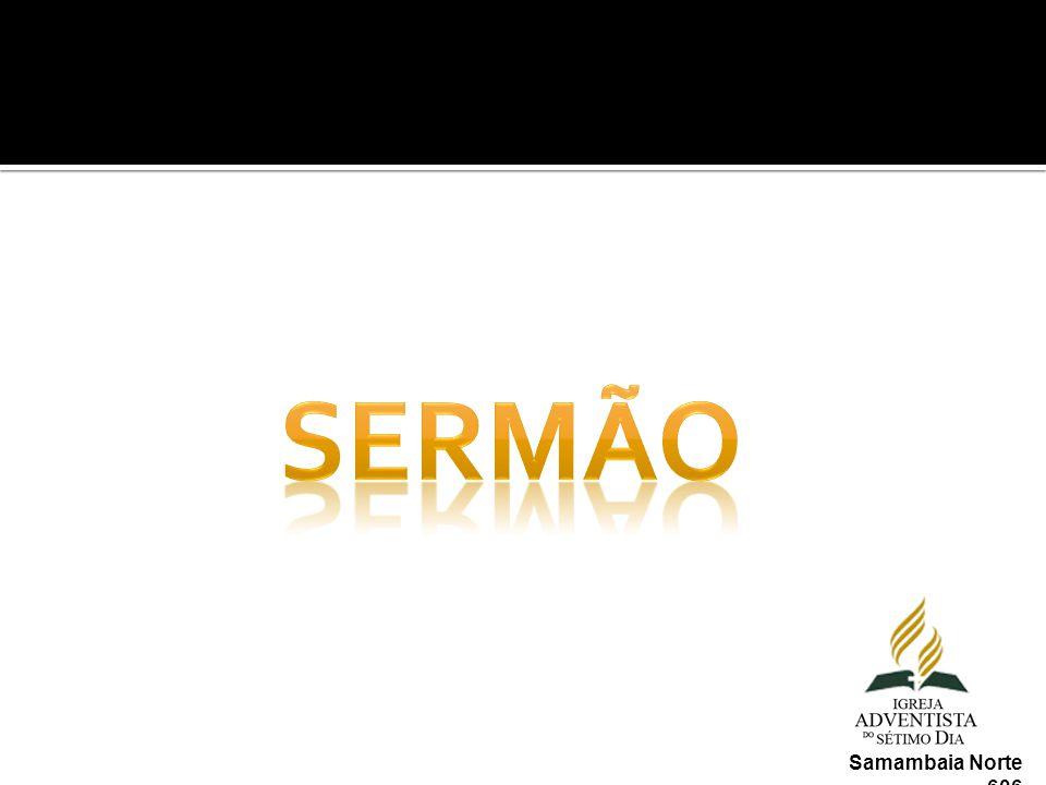 sermão Samambaia Norte 606