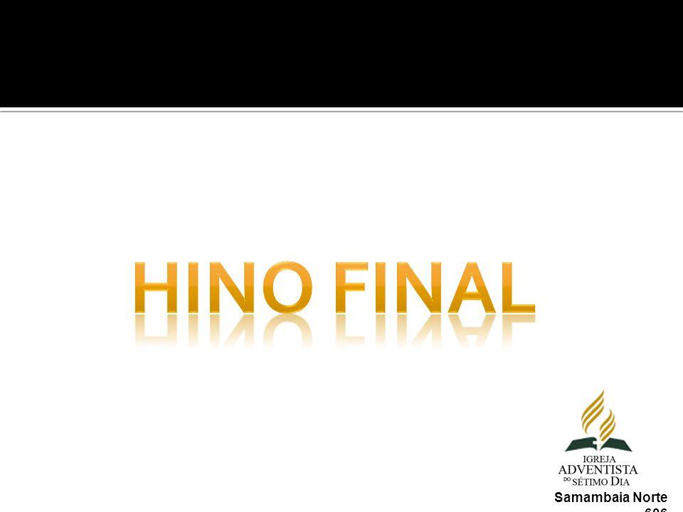Hino final Samambaia Norte 606