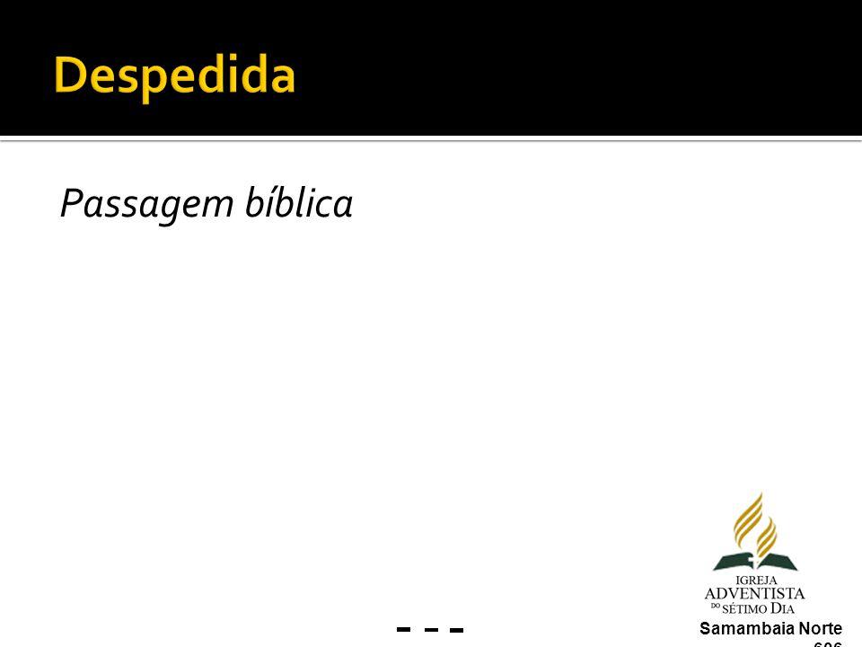 Despedida Passagem bíblica Samambaia Norte 606
