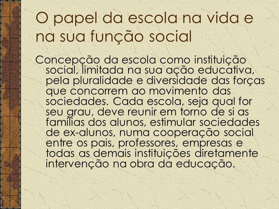 O papel da escola na vida e na sua função social