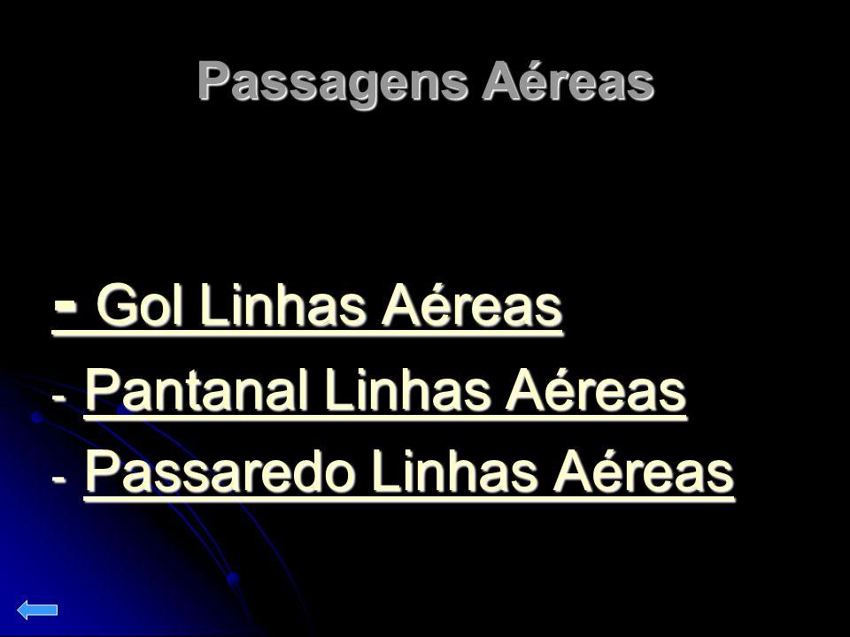 - Gol Linhas Aéreas Pantanal Linhas Aéreas Passaredo Linhas Aéreas