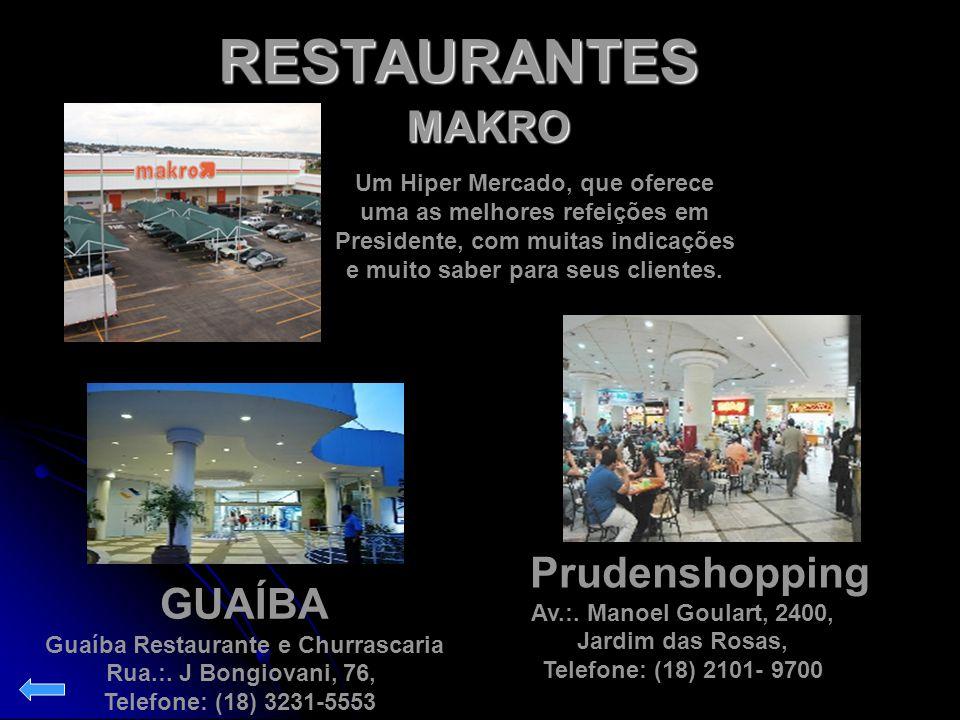 RESTAURANTES MAKRO Prudenshopping GUAÍBA