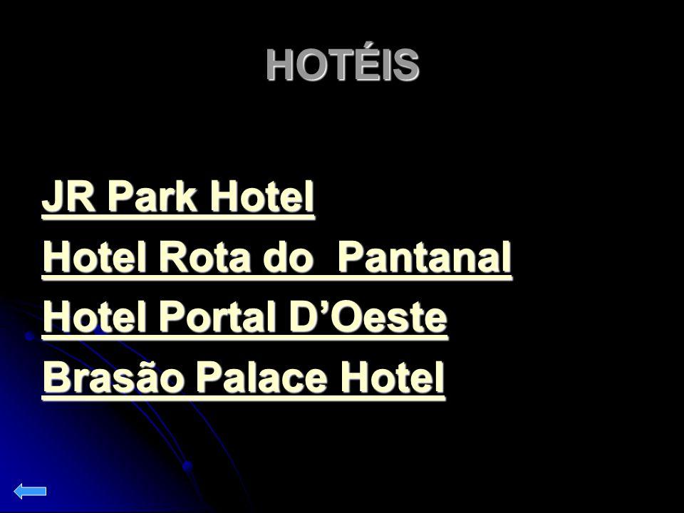 HOTÉIS JR Park Hotel Hotel Rota do Pantanal Hotel Portal D'Oeste Brasão Palace Hotel