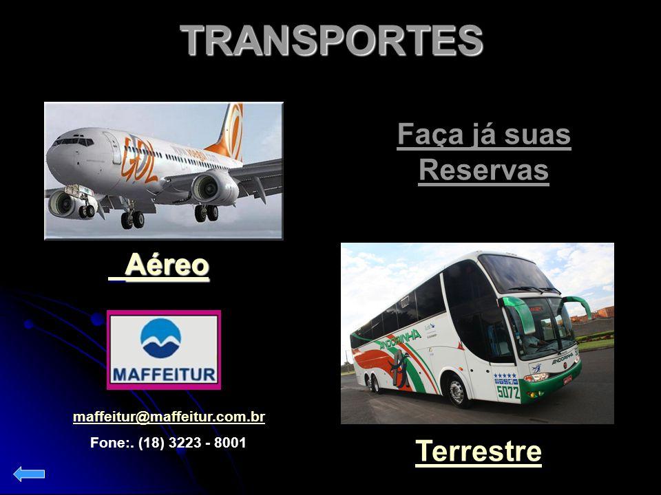 TRANSPORTES Faça já suas Reservas Aéreo Terrestre
