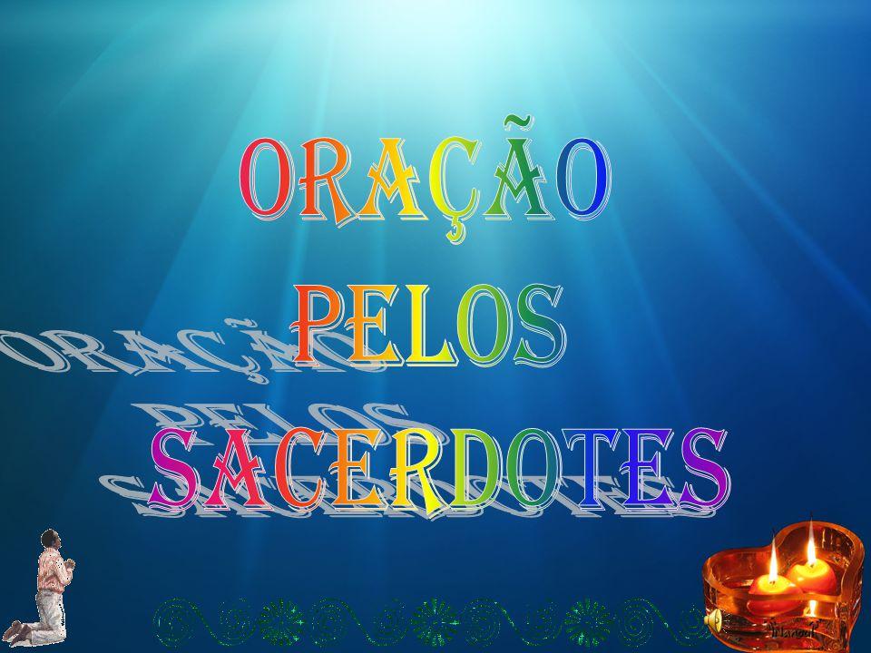 ORAÇÃO PELOS SACERDOTES