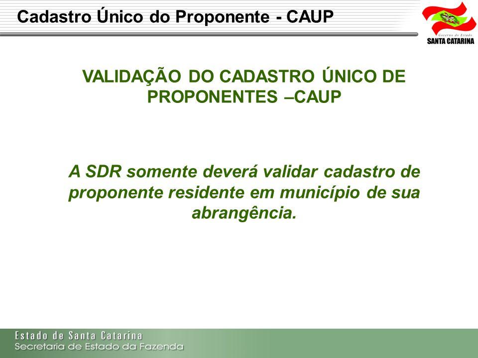 VALIDAÇÃO DO CADASTRO ÚNICO DE PROPONENTES –CAUP