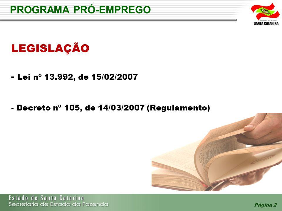 LEGISLAÇÃO PROGRAMA PRÓ-EMPREGO - Lei nº 13.992, de 15/02/2007