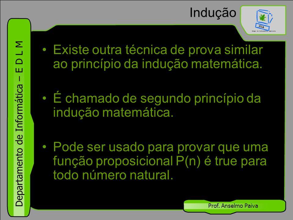 É chamado de segundo princípio da indução matemática.