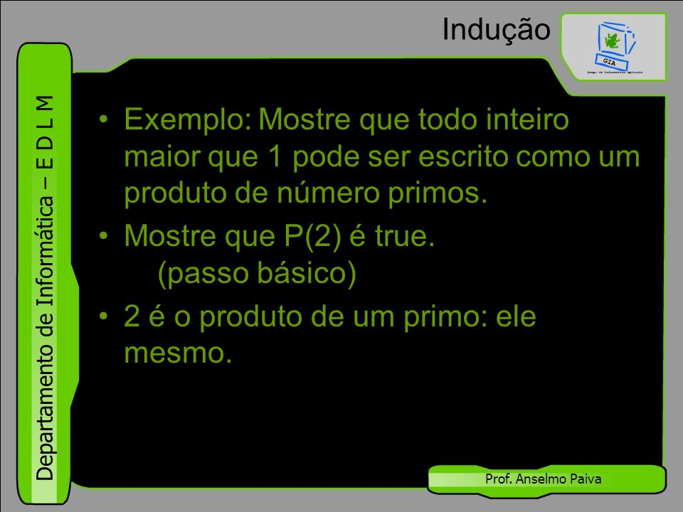 Mostre que P(2) é true. (passo básico)