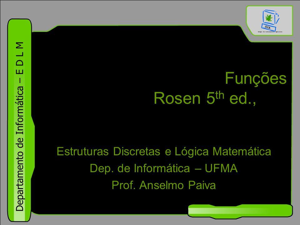 Funções Rosen 5th ed., §1.8 Estruturas Discretas e Lógica Matemática