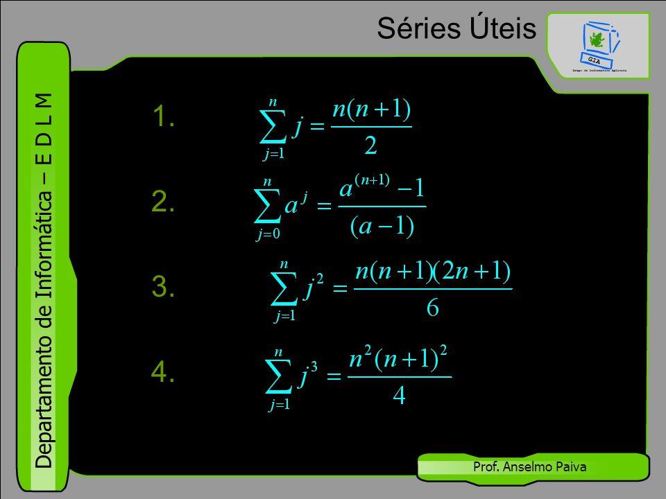 Séries Úteis 1. 2. 3. 4. Prof. Anselmo Paiva