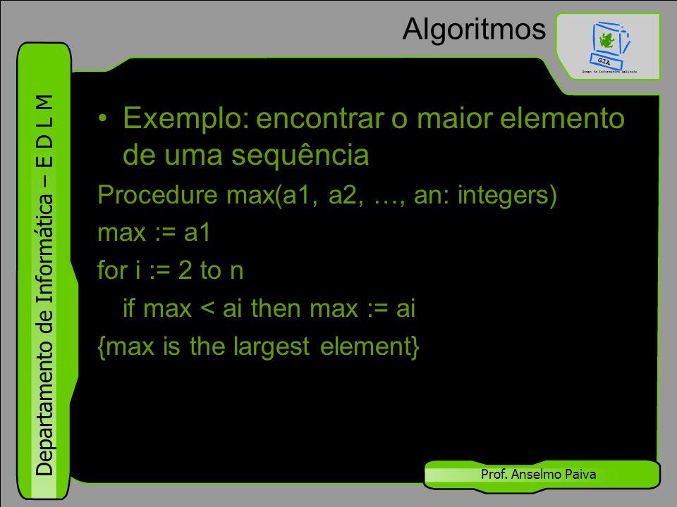 Exemplo: encontrar o maior elemento de uma sequência