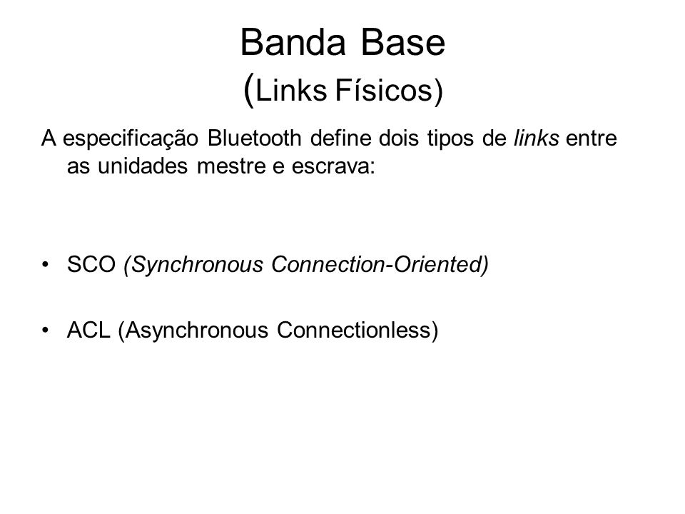 Banda Base (Links Físicos)