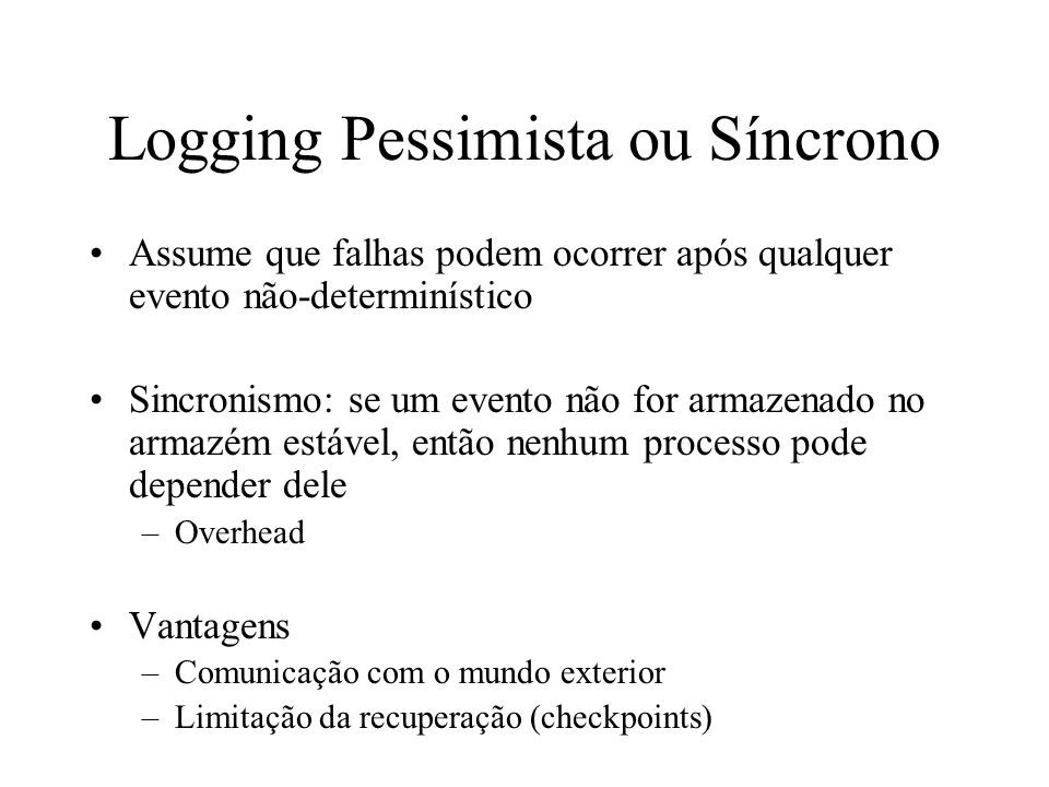 Logging Pessimista ou Síncrono