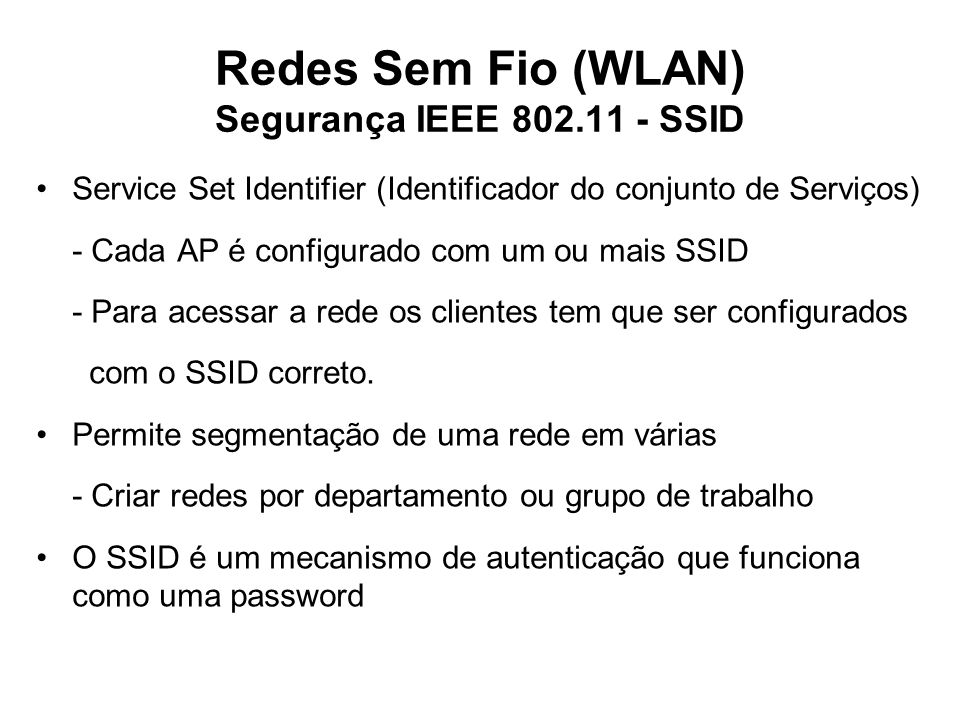 Redes Sem Fio (WLAN) Segurança IEEE 802.11 - SSID