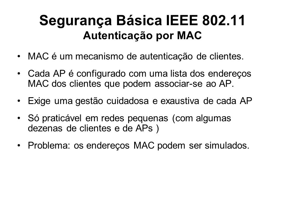 Segurança Básica IEEE 802.11 Autenticação por MAC