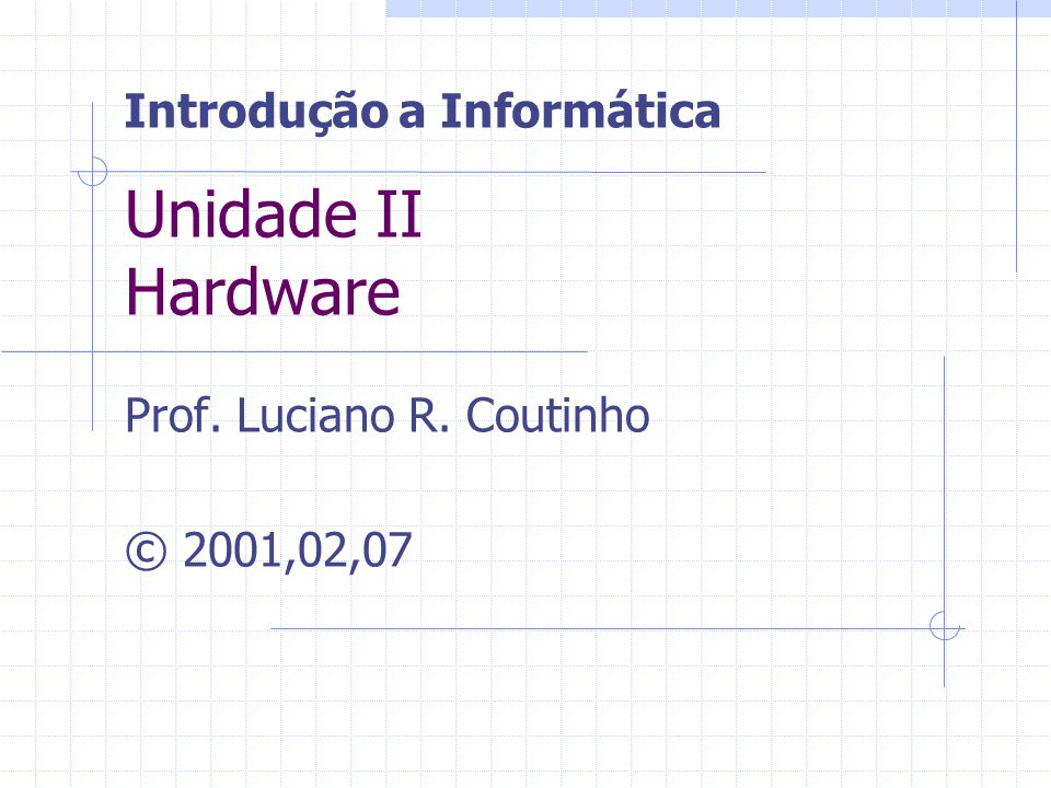 Prof. Luciano R. Coutinho © 2001,02,07