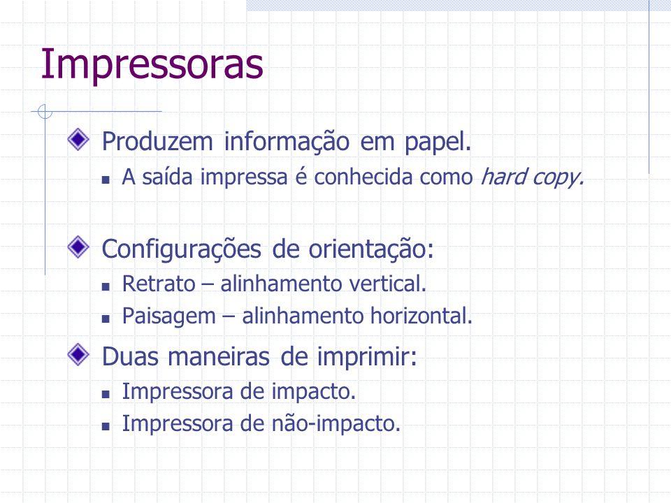 Impressoras Produzem informação em papel. Configurações de orientação: