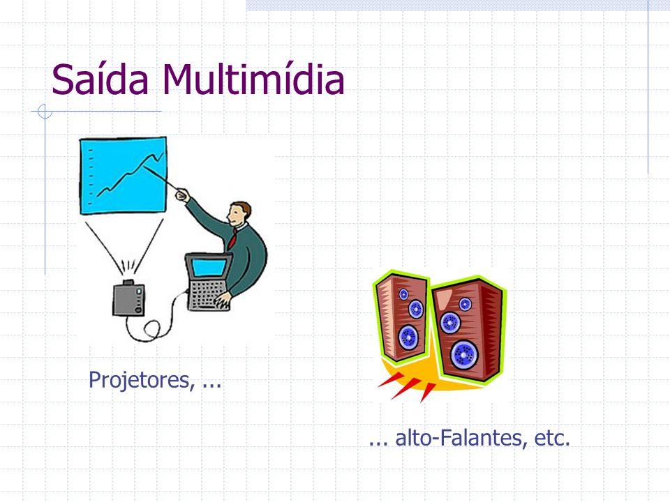 Saída Multimídia Projetores, ... ... alto-Falantes, etc.