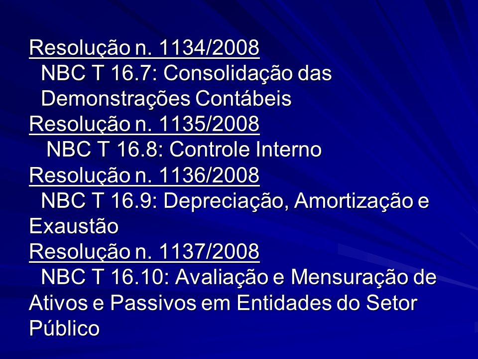 Resolução n. 1134/2008 NBC T 16.7: Consolidação das Demonstrações Contábeis Resolução n.