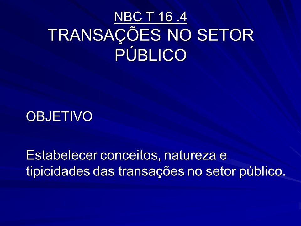 NBC T 16 .4 TRANSAÇÕES NO SETOR PÚBLICO
