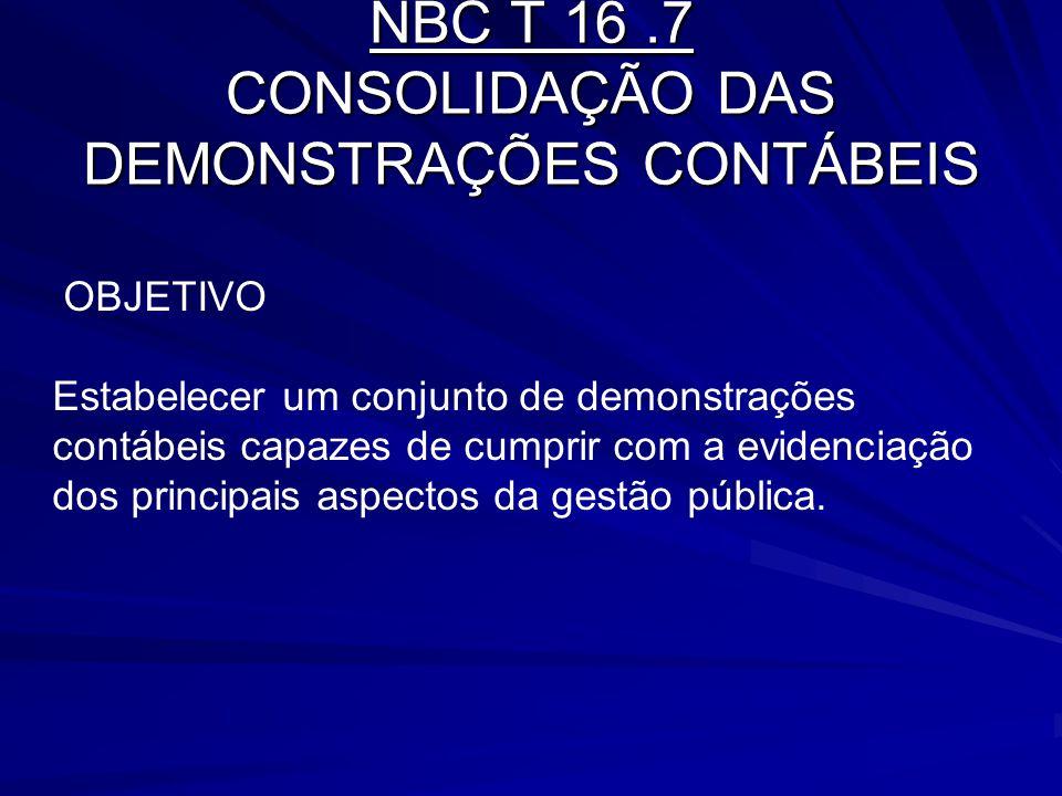 NBC T 16 .7 CONSOLIDAÇÃO DAS DEMONSTRAÇÕES CONTÁBEIS