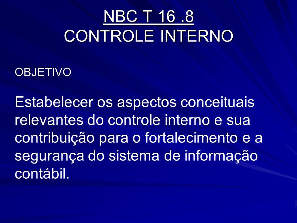 NBC T 16 .8 CONTROLE INTERNO OBJETIVO.