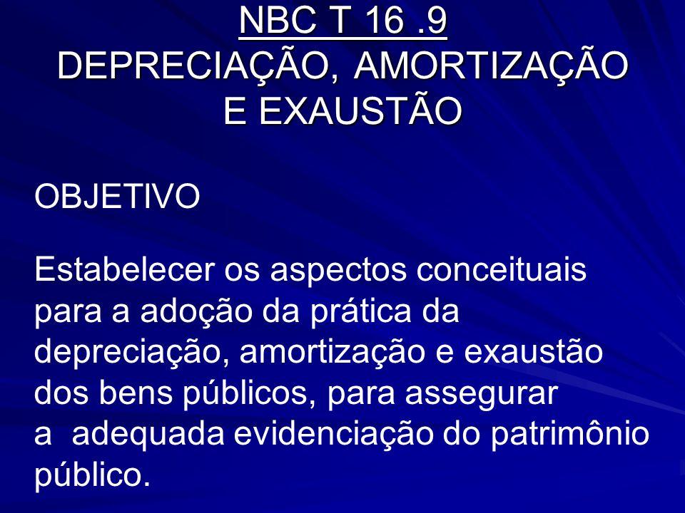 NBC T 16 .9 DEPRECIAÇÃO, AMORTIZAÇÃO E EXAUSTÃO