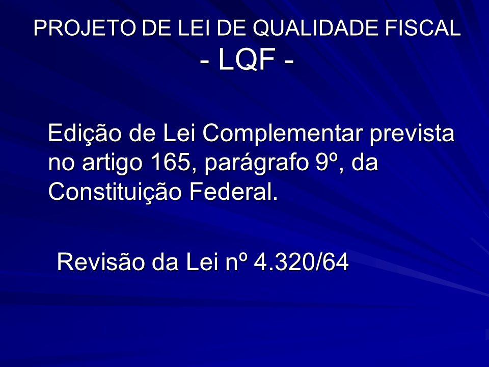 PROJETO DE LEI DE QUALIDADE FISCAL - LQF -
