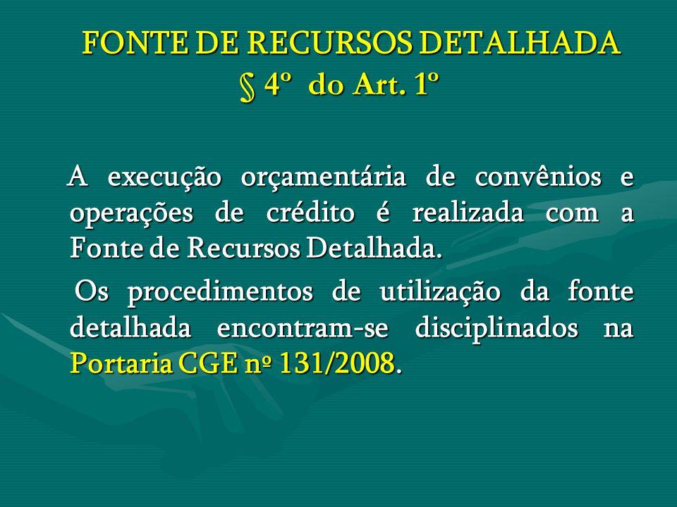 FONTE DE RECURSOS DETALHADA § 4º do Art. 1º
