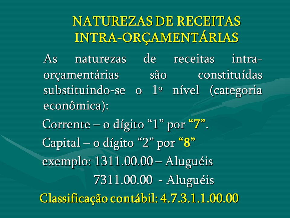 NATUREZAS DE RECEITAS INTRA-ORÇAMENTÁRIAS