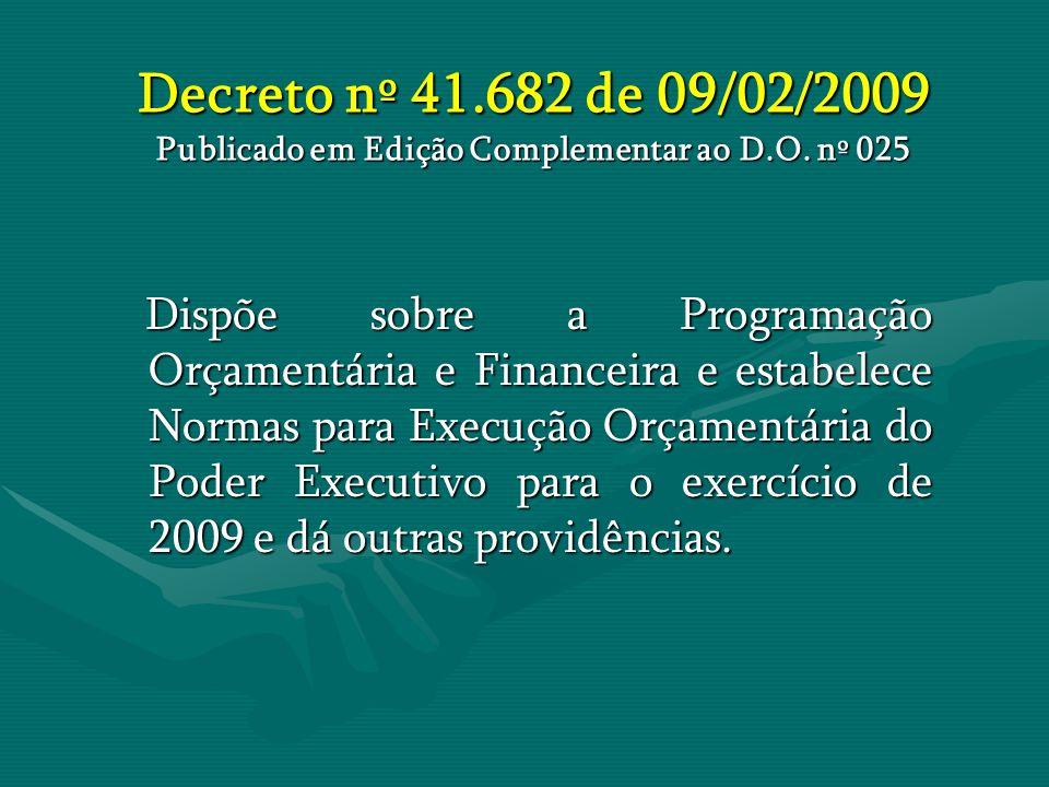Decreto nº 41. 682 de 09/02/2009 Publicado em Edição Complementar ao D