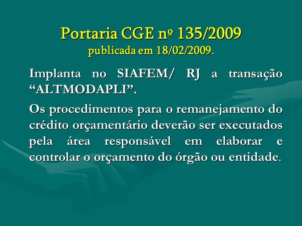 Portaria CGE nº 135/2009 publicada em 18/02/2009.