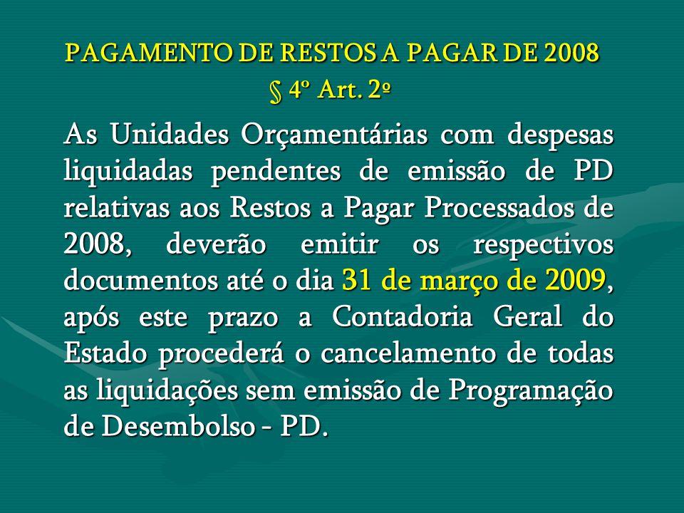 PAGAMENTO DE RESTOS A PAGAR DE 2008 § 4º Art. 2º