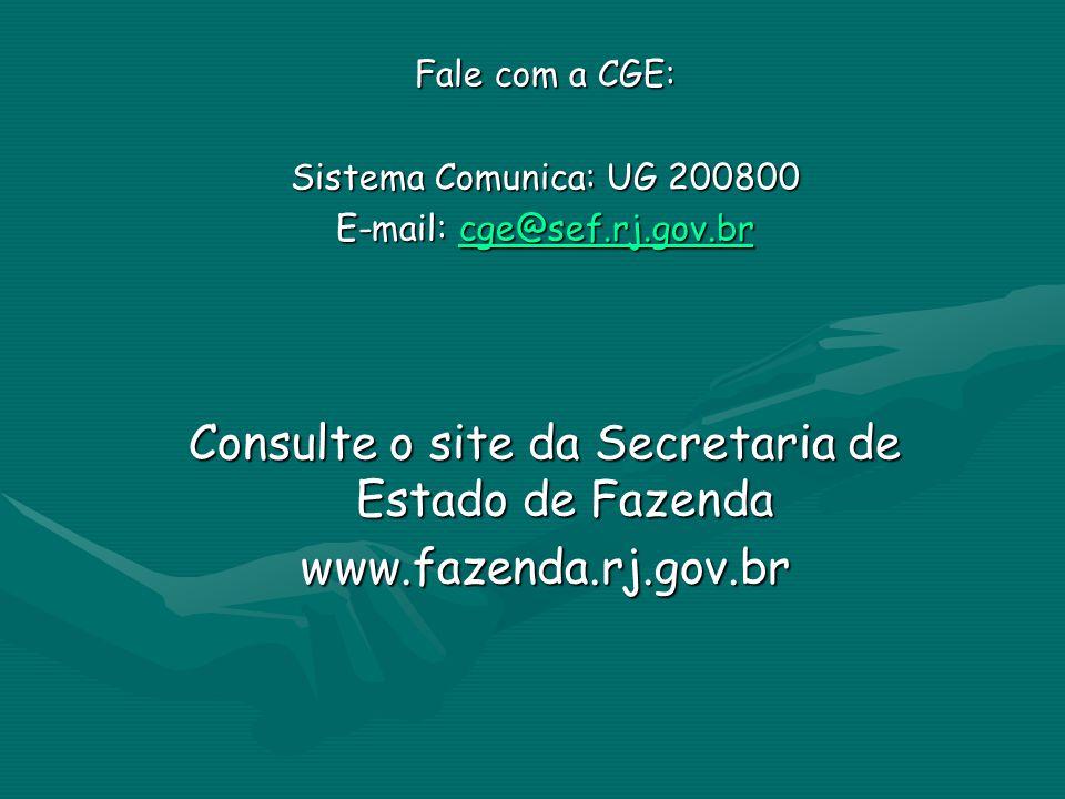 Consulte o site da Secretaria de Estado de Fazenda