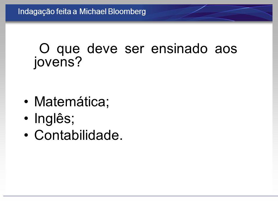 Indagação feita a Michael Bloomberg