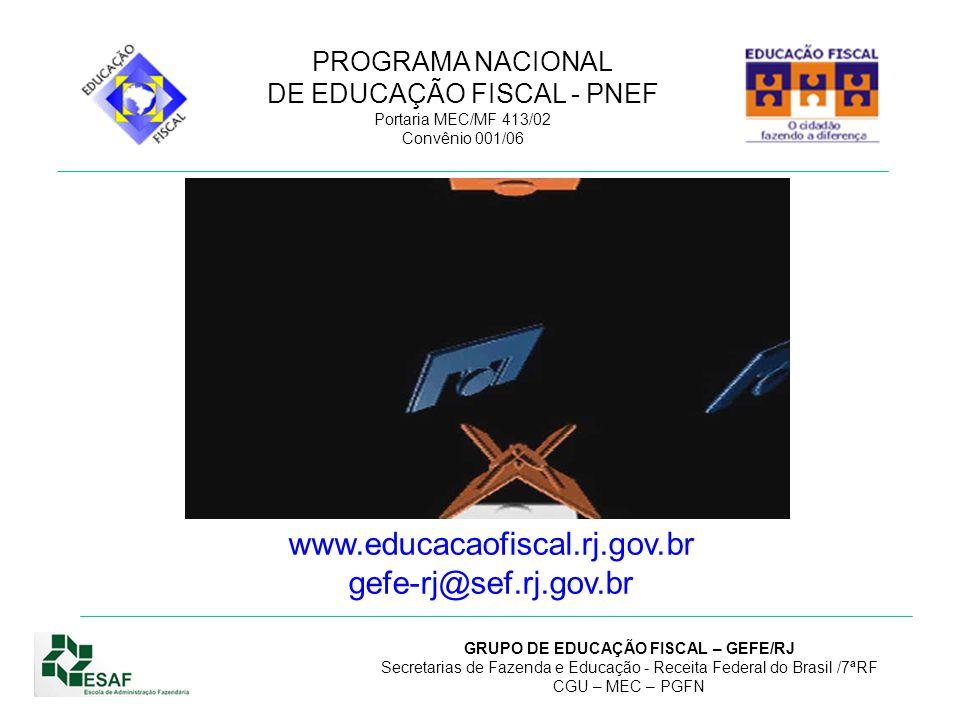 www.educacaofiscal.rj.gov.br gefe-rj@sef.rj.gov.br