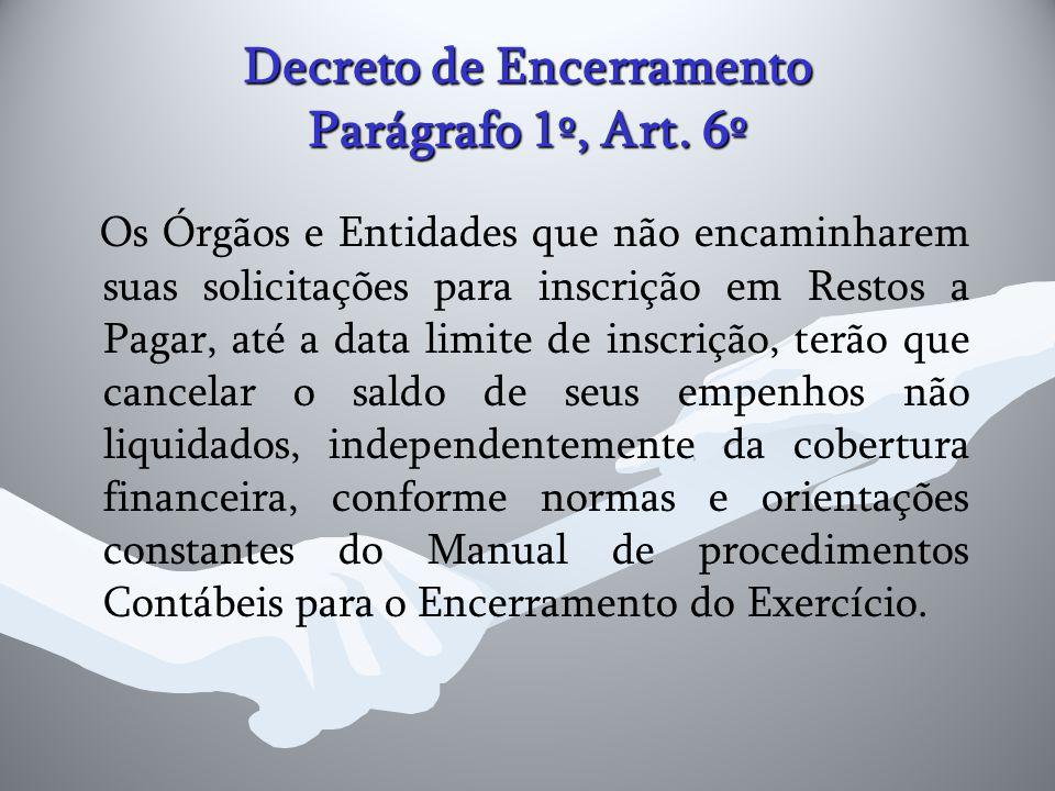 Decreto de Encerramento Parágrafo 1º, Art. 6º
