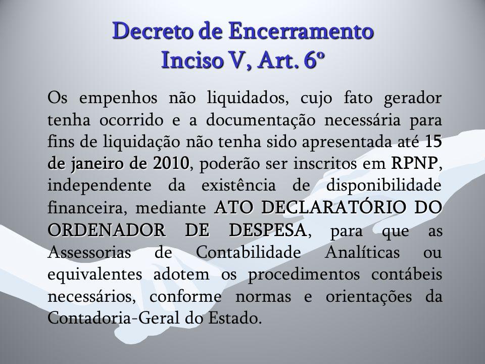 Decreto de Encerramento Inciso V, Art. 6º