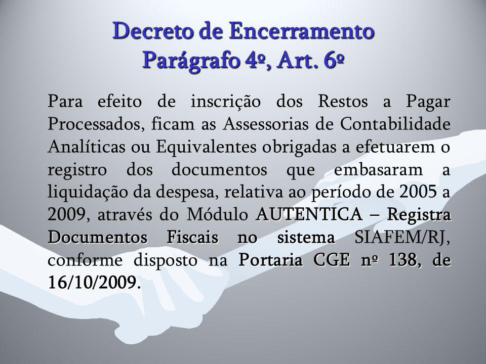 Decreto de Encerramento Parágrafo 4º, Art. 6º