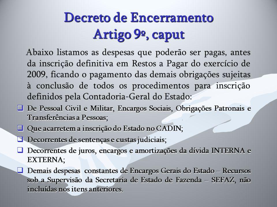 Decreto de Encerramento Artigo 9º, caput