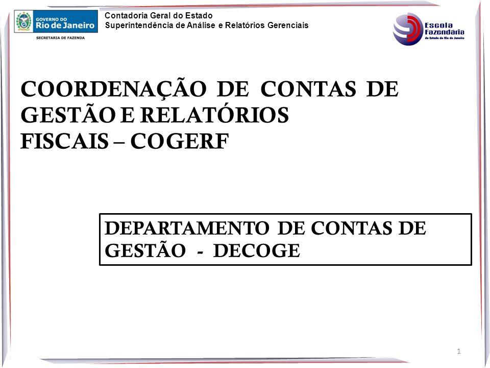 COORDENAÇÃO DE CONTAS DE GESTÃO E RELATÓRIOS FISCAIS – COGERF