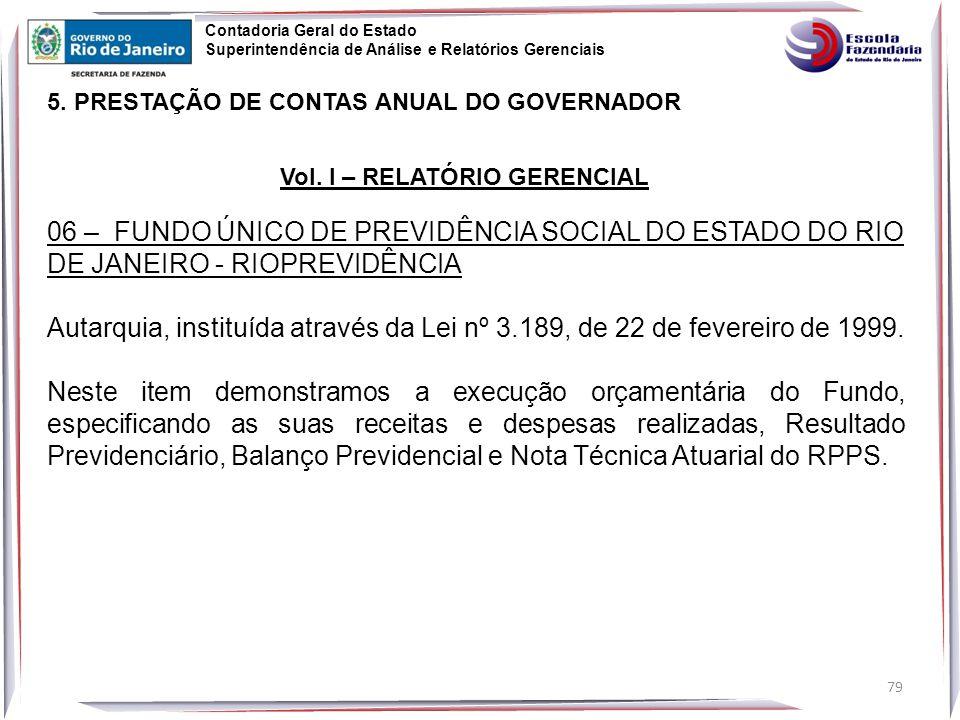 Vol. I – RELATÓRIO GERENCIAL