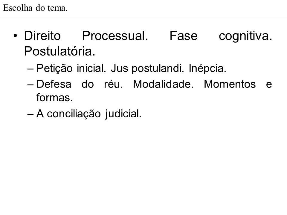 Direito Processual. Fase cognitiva. Postulatória.